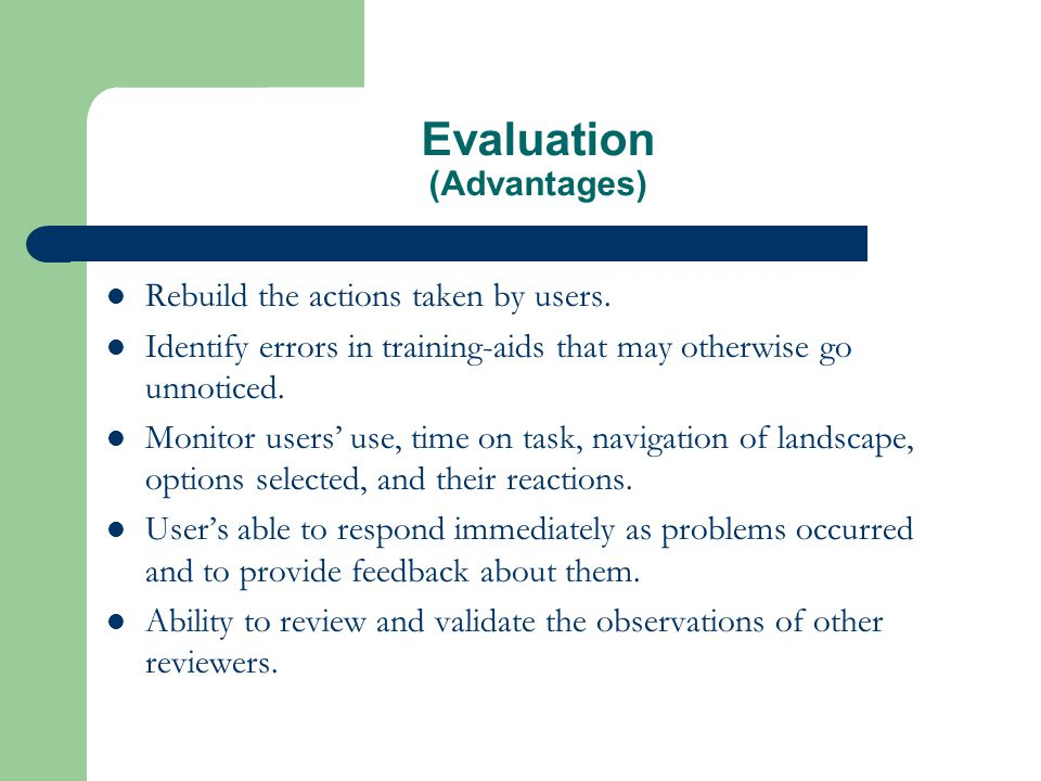 Evaluation (Advantages) Rebuild the actions taken by users.