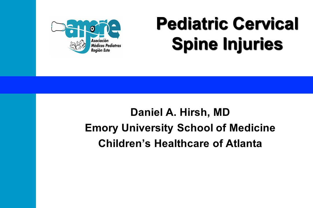Pediatric Cervical Spine Injuries Daniel A.
