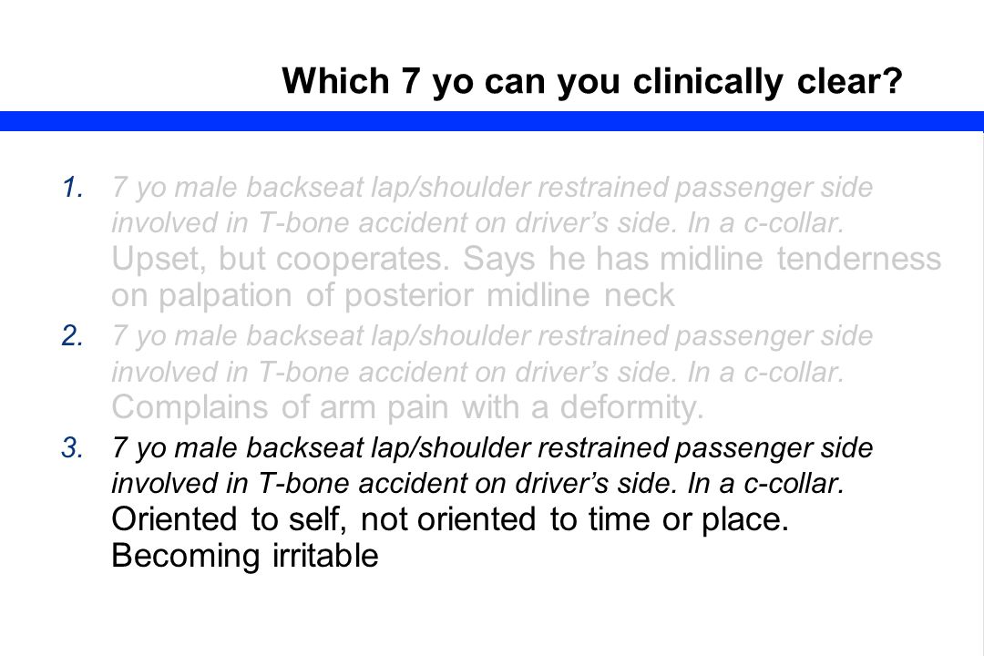 58 Which 7 yo can you clinically clear.
