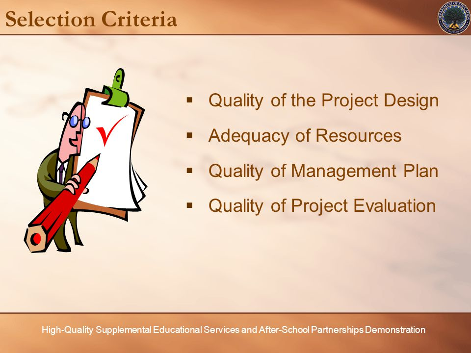 High-Quality Supplemental Educational Services and After-School Partnerships Demonstration Selection Criteria Quality of the Project Design (up to 35 points).