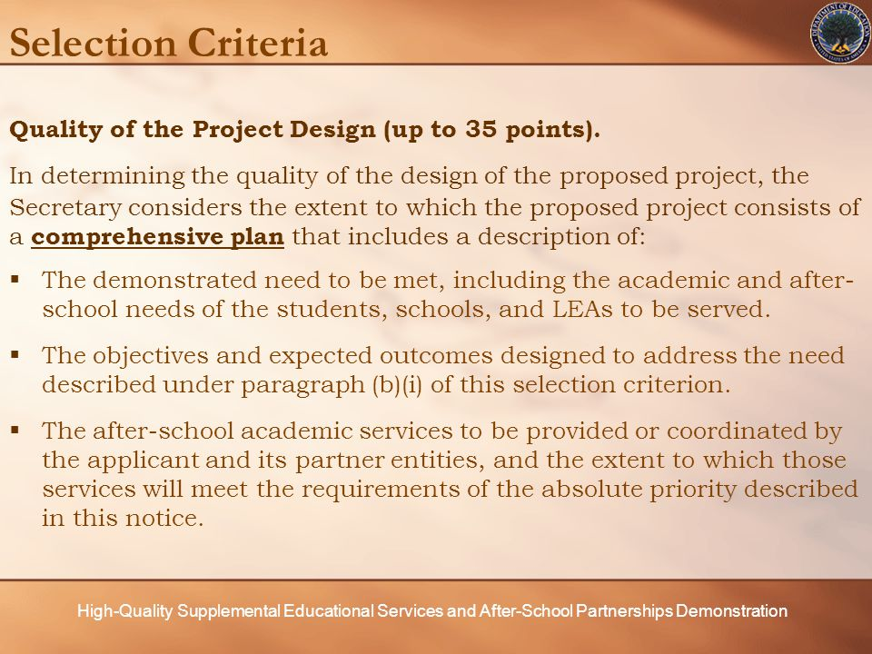 High-Quality Supplemental Educational Services and After-School Partnerships Demonstration Selection Criteria Adequacy of Resources (up to 15 points).
