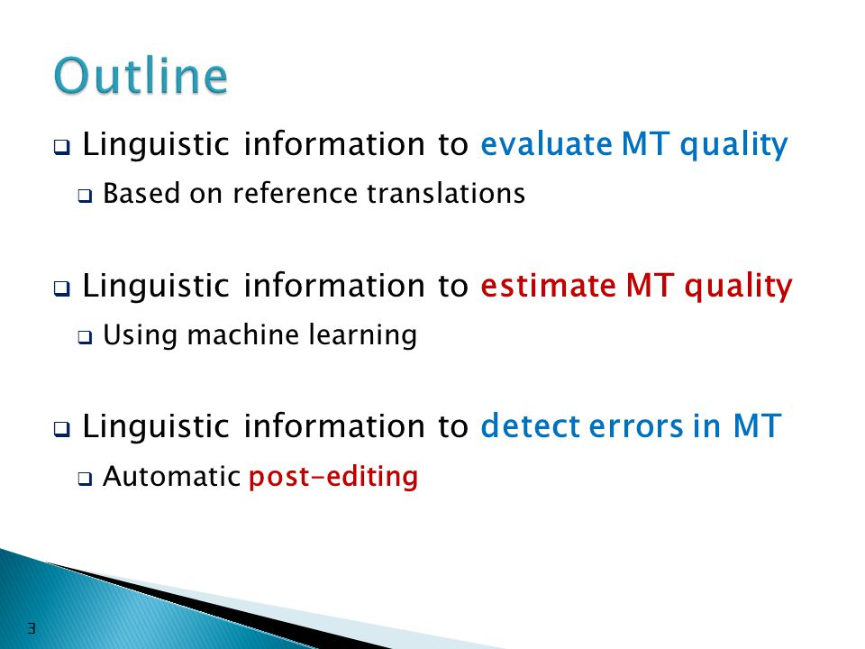  RMSE : LanguagesMT SystemAll features No ling features ar-enMT1 0.7620.771 ar-enMT2 0.7560.737 Deviation of 14-26% 24
