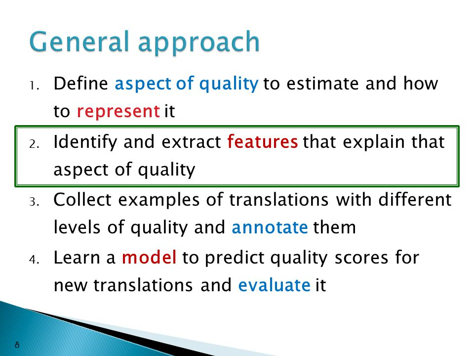 1. Define aspect of quality to estimate and how to represent it 2.