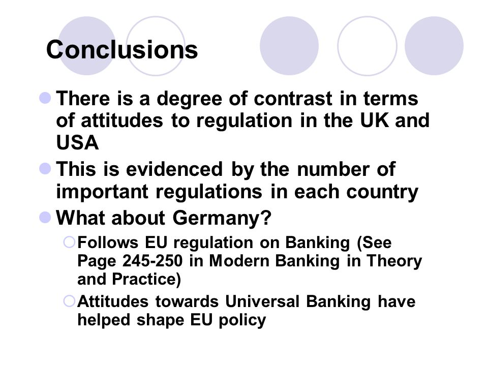 Conclusions There is a degree of contrast in terms of attitudes to regulation in the UK and USA This is evidenced by the number of important regulations in each country What about Germany.
