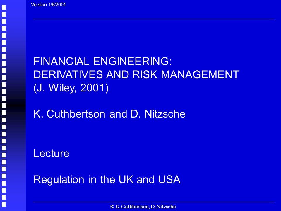 © K.Cuthbertson, D.Nitzsche FINANCIAL ENGINEERING: DERIVATIVES AND RISK MANAGEMENT (J.