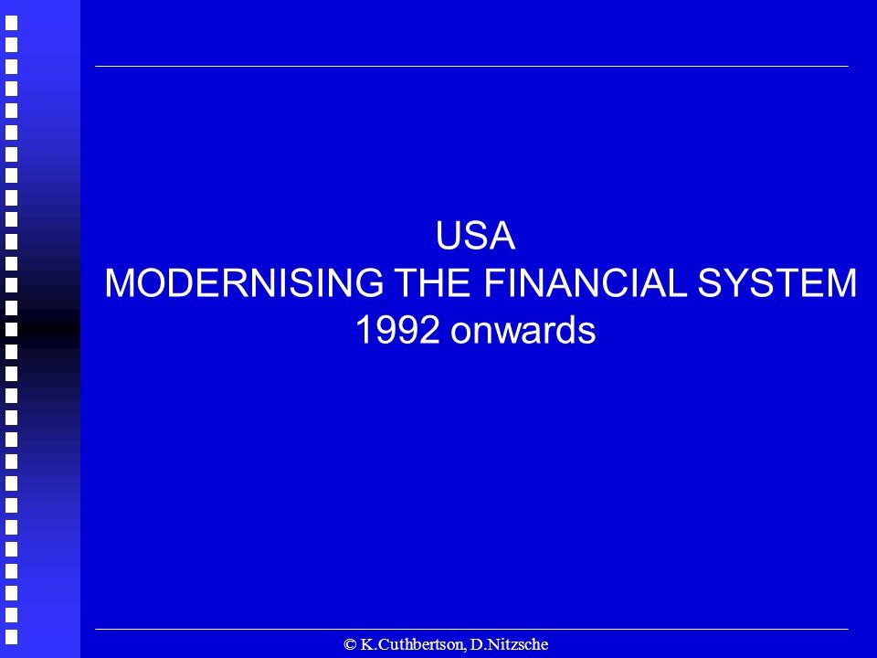 © K.Cuthbertson, D.Nitzsche USA MODERNISING THE FINANCIAL SYSTEM 1992 onwards