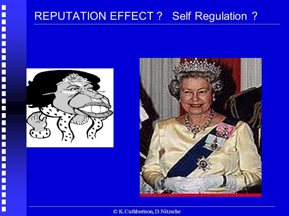 © K.Cuthbertson, D.Nitzsche REPUTATION EFFECT ? Self Regulation ?