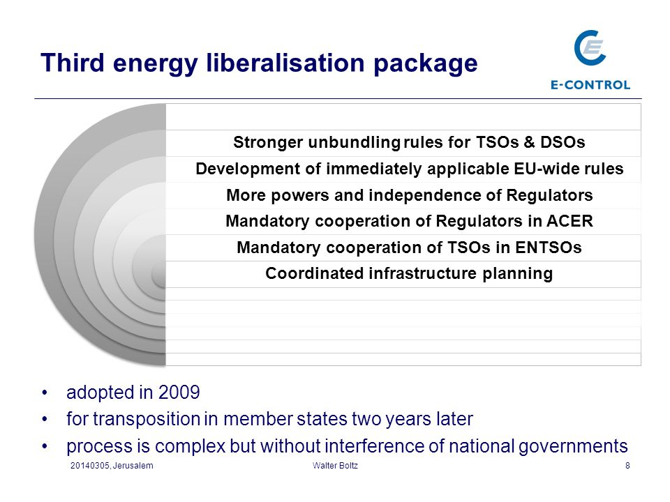 Third energy liberalisation package 8 Stronger unbundling rules for TSOs & DSOs Development of immediately applicable EU-wide rules More powers and in