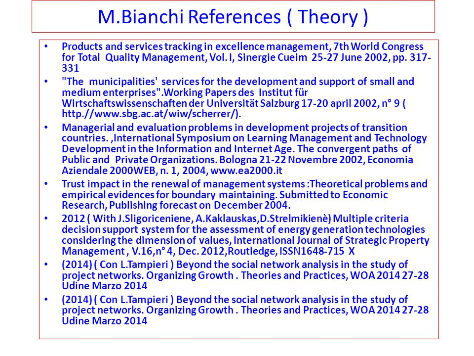 M.Bianchi References ( Theory ) Products and services tracking in excellence management, 7th World Congress for Total Quality Management, Vol.