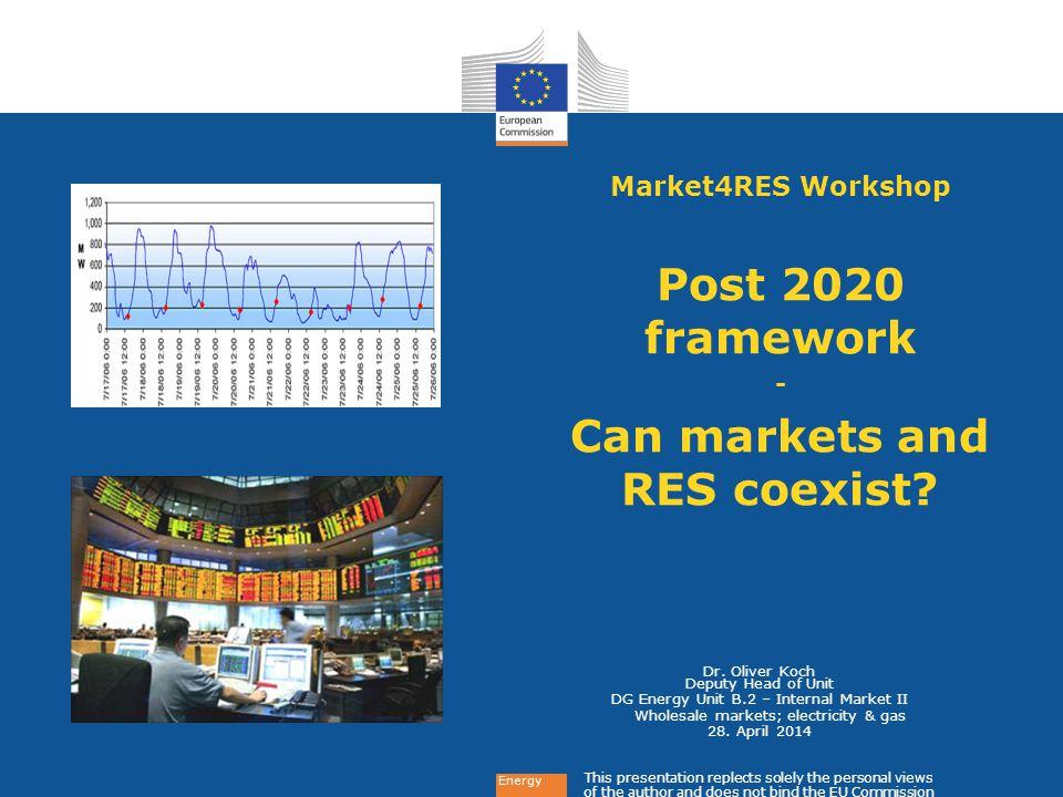Energy Dr. Oliver Koch Deputy Head of Unit DG Energy Unit B.2 – Internal Market II Wholesale markets; electricity & gas 28. April 2014 This presentati