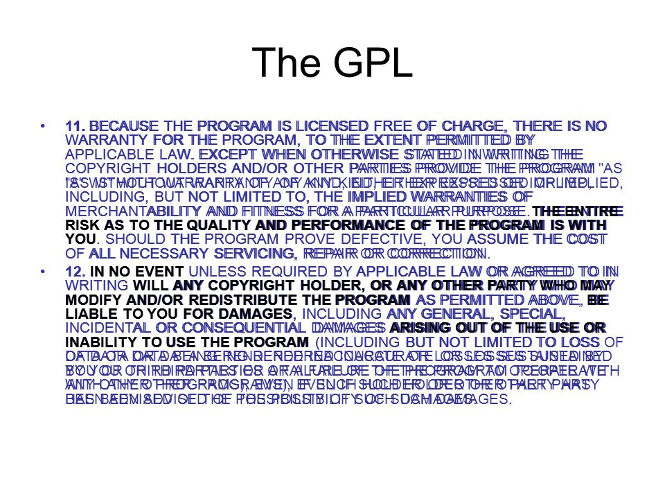 The GPL 11. BECAUSE THE PROGRAM IS LICENSED FREE OF CHARGE, THERE IS NO WARRANTY FOR THE PROGRAM, TO THE EXTENT PERMITTED BY APPLICABLE LAW. EXCEPT WH