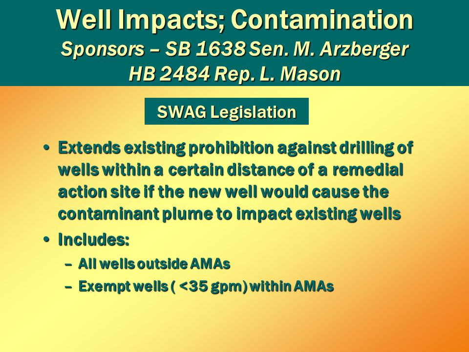 Well Impacts; Contamination Sponsors – SB 1638 Sen.