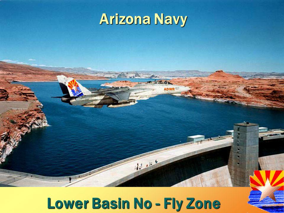 Lower Basin No - Fly Zone ADWR Arizona Navy