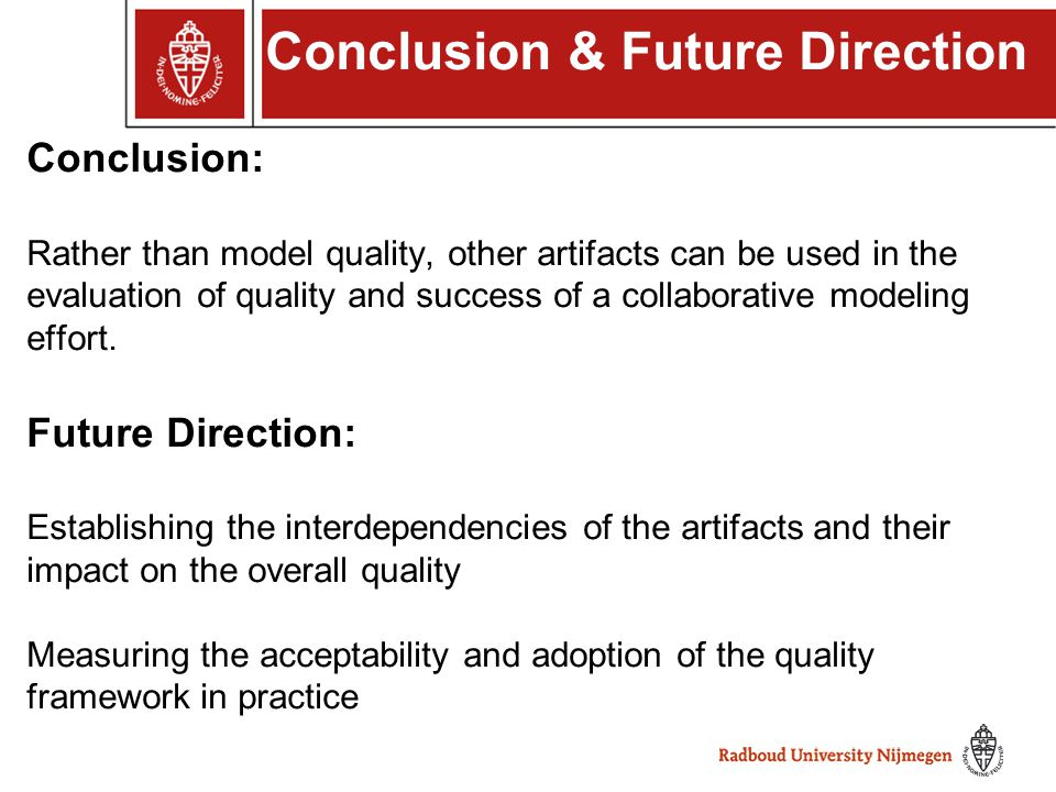 Conclusion: Rather than model quality, other artifacts can be used in the evaluation of quality and success of a collaborative modeling effort. Future