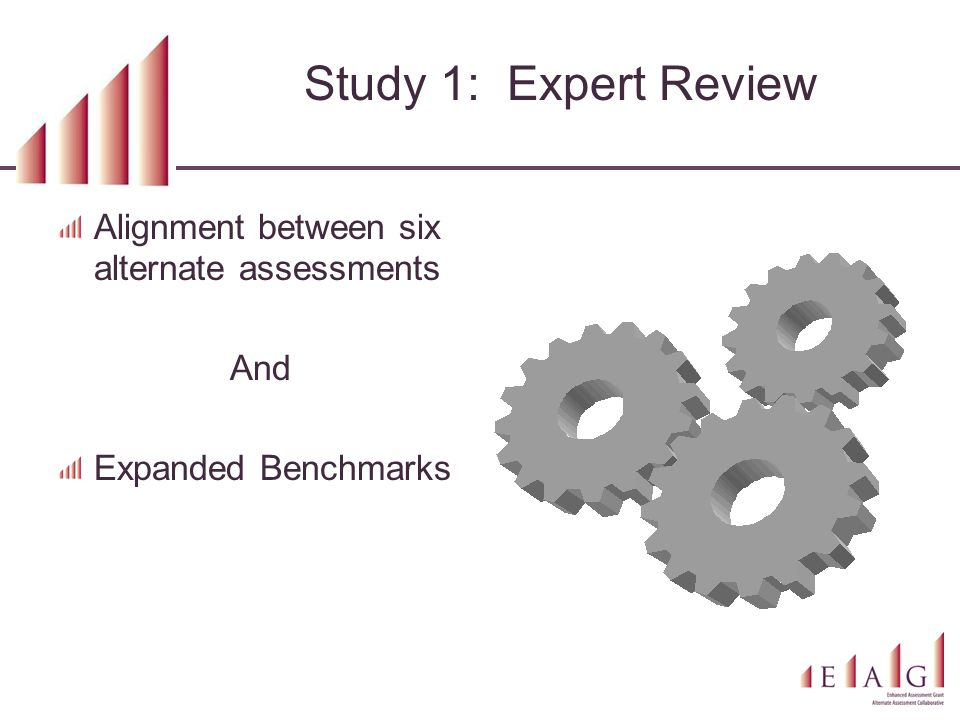 Study 1: Expert Review Alignment between six alternate assessments And Expanded Benchmarks