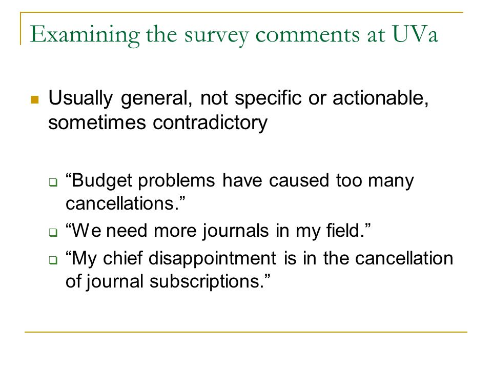 "Examining the survey comments at UVa Usually general, not specific or actionable, sometimes contradictory  ""Budget problems have caused too many canc"
