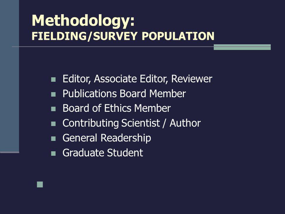 Methodology: FIELDING/SURVEY POPULATION Editor, Associate Editor, Reviewer Publications Board Member Board of Ethics Member Contributing Scientist / A