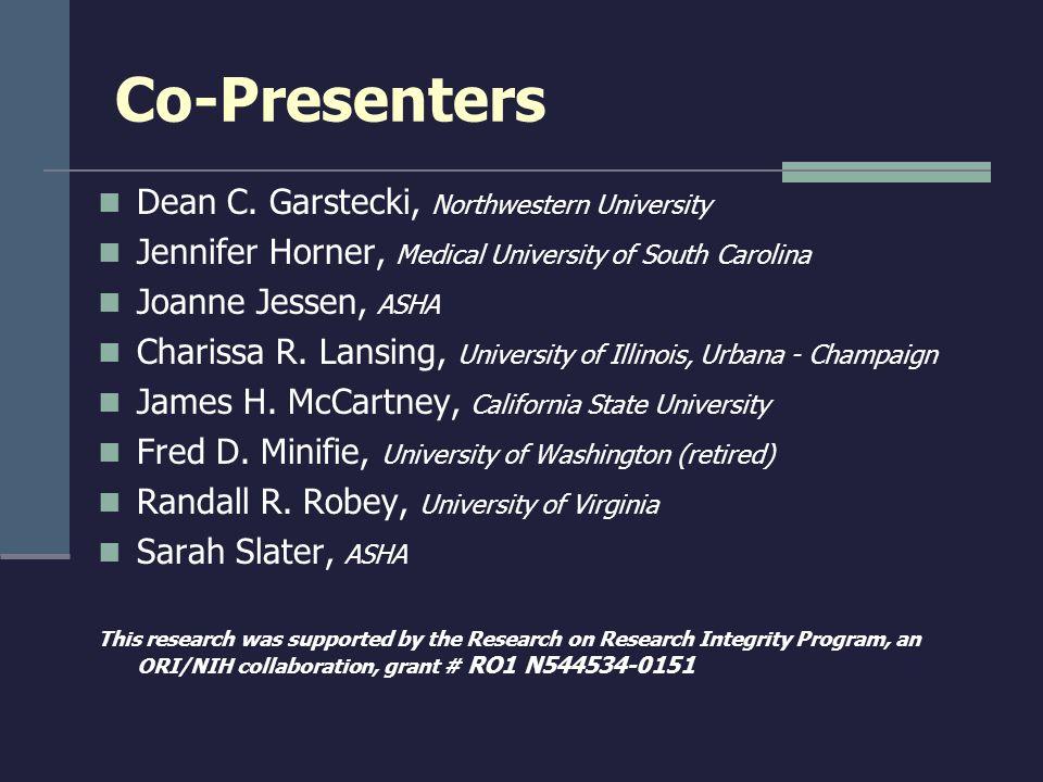 Co-Presenters Dean C. Garstecki, Northwestern University Jennifer Horner, Medical University of South Carolina Joanne Jessen, ASHA Charissa R. Lansing