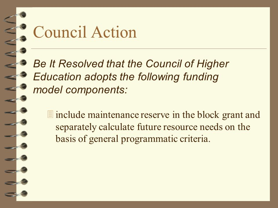 Council Action 3include maintenance reserve in the block grant and separately calculate future resource needs on the basis of general programmatic cri