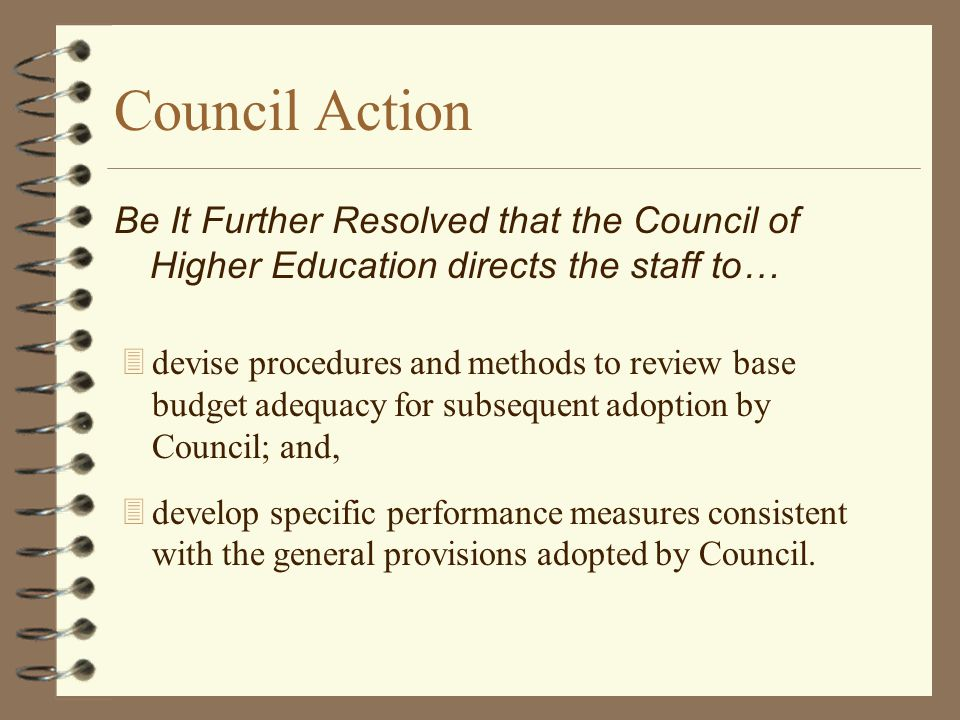 Council Action 3devise procedures and methods to review base budget adequacy for subsequent adoption by Council; and, 3develop specific performance me
