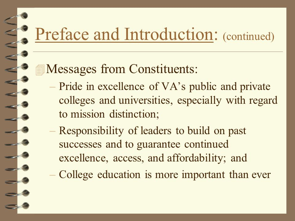 Preface and Introduction: (continued) 4 Messages from Constituents: –Pride in excellence of VA's public and private colleges and universities, especia