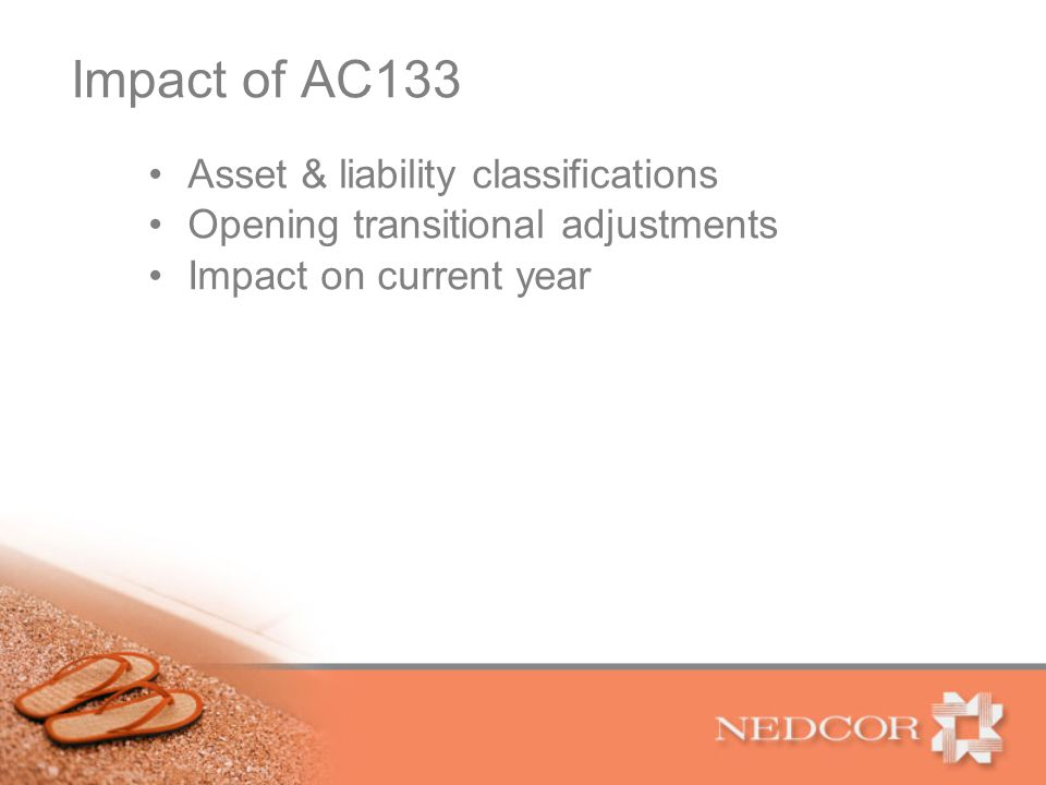 Impact of AC133 Asset & liability classifications Opening transitional adjustments Impact on current year