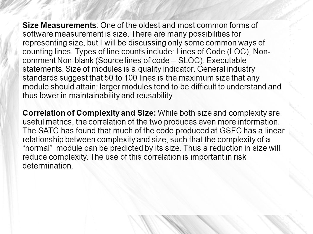 Size Measurements: One of the oldest and most common forms of software measurement is size.