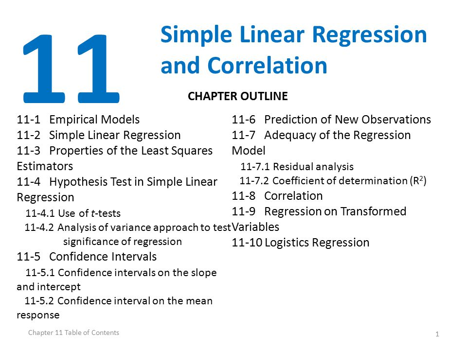 1 11 Simple Linear Regression and Correlation 11-1 Empirical Models 11-2 Simple Linear Regression 11-3 Properties of the Least Squares Estimators 11-4