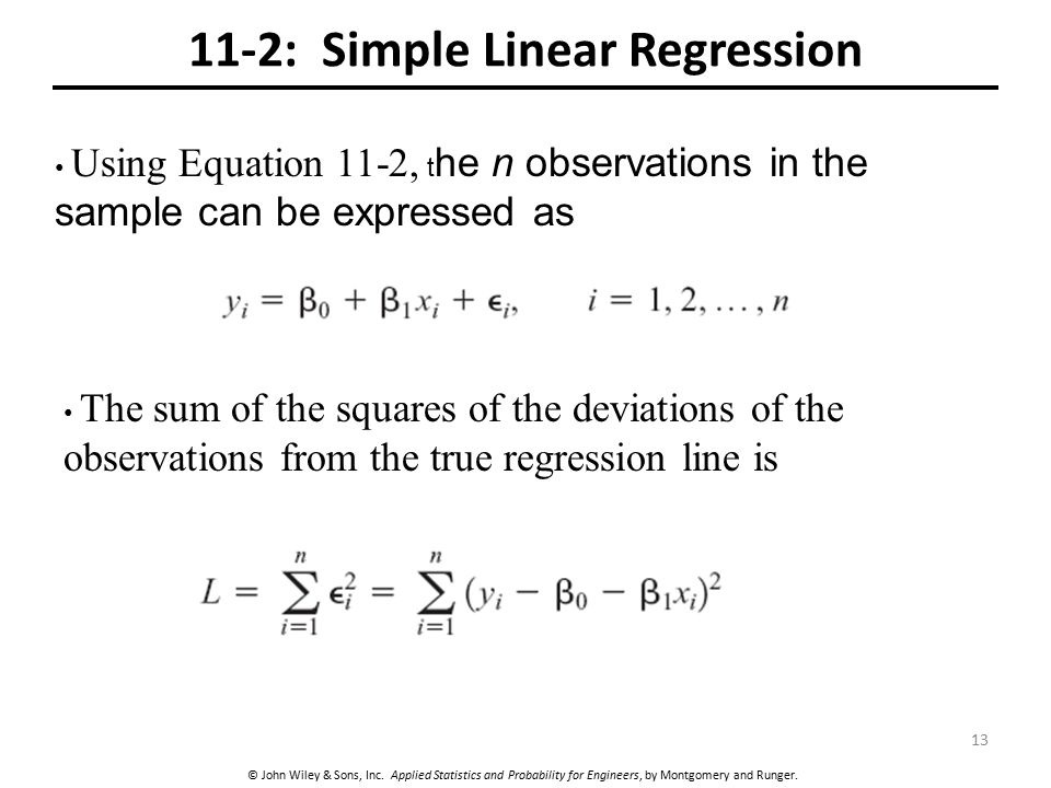 © John Wiley & Sons, Inc. Applied Statistics and Probability for Engineers, by Montgomery and Runger. 11-2: Simple Linear Regression Using Equation 11