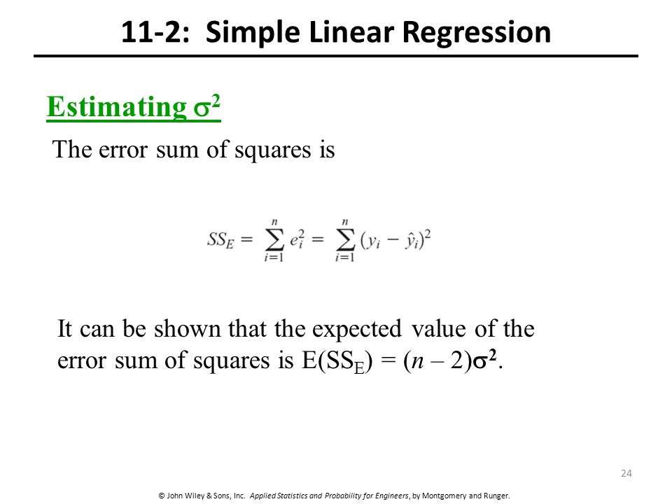 © John Wiley & Sons, Inc. Applied Statistics and Probability for Engineers, by Montgomery and Runger. 11-2: Simple Linear Regression Estimating  2 Th