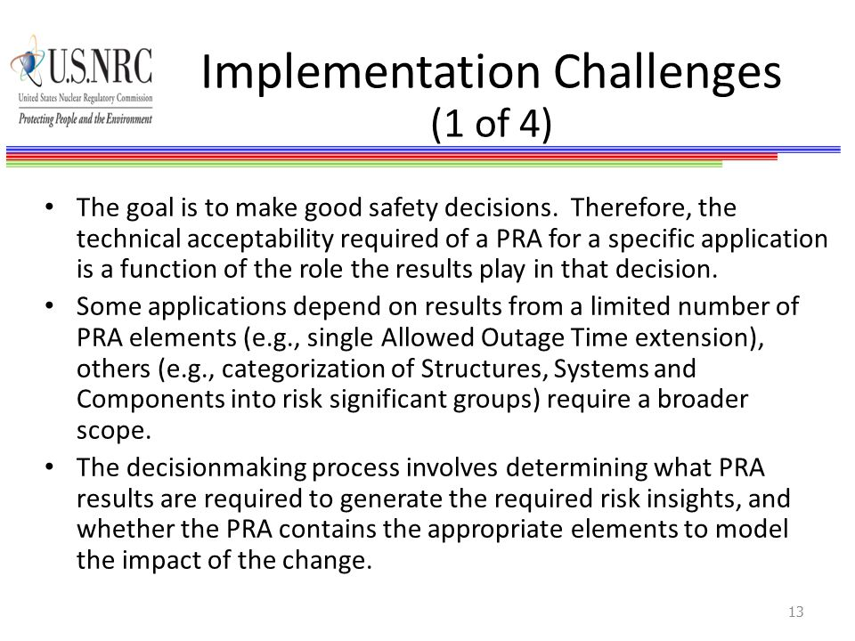 Implementation Challenges (1 of 4) The goal is to make good safety decisions.