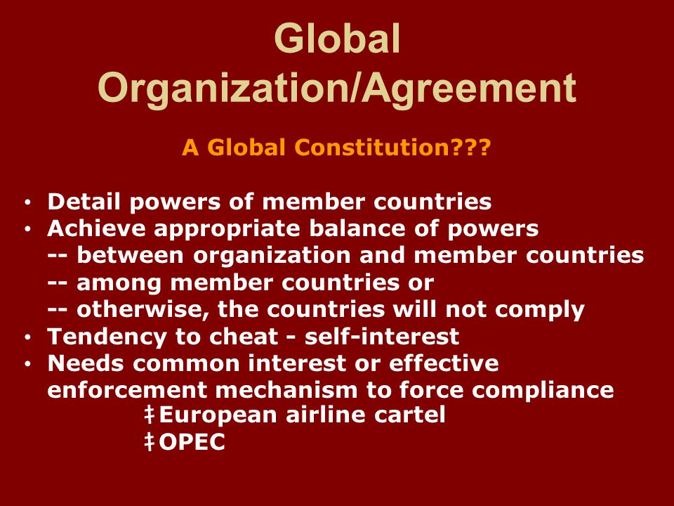 Global Organization/Agreement A Global Constitution??.
