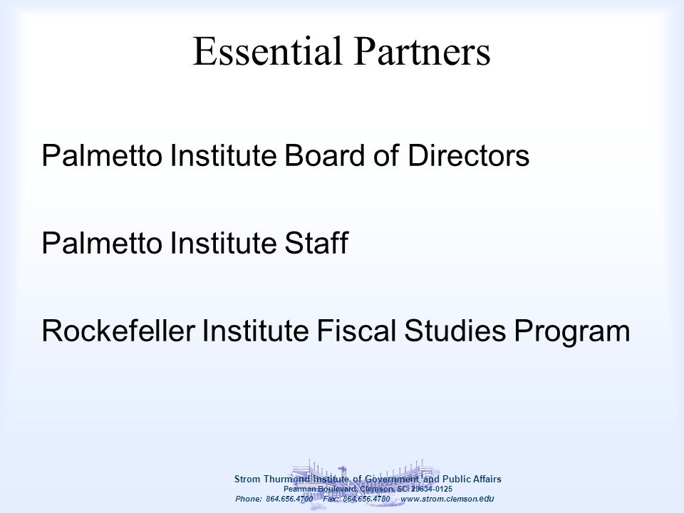 Essential Partners Palmetto Institute Board of Directors Palmetto Institute Staff Rockefeller Institute Fiscal Studies Program Strom Thurmond Institut