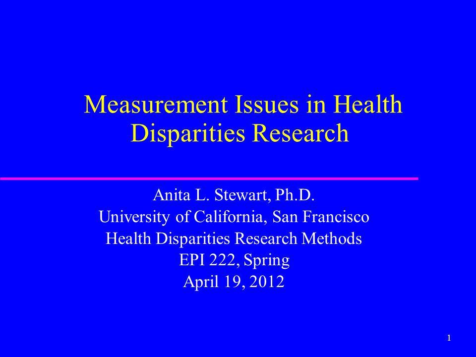 1 Measurement Issues in Health Disparities Research Anita L.