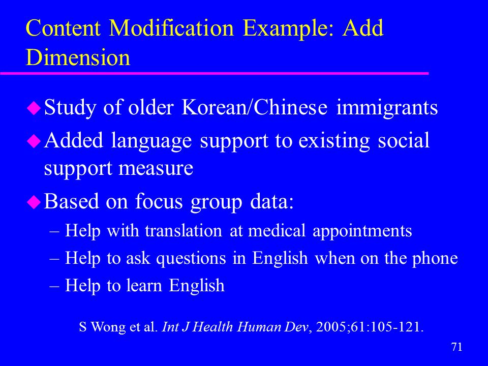 71 Content Modification Example: Add Dimension u Study of older Korean/Chinese immigrants u Added language support to existing social support measure