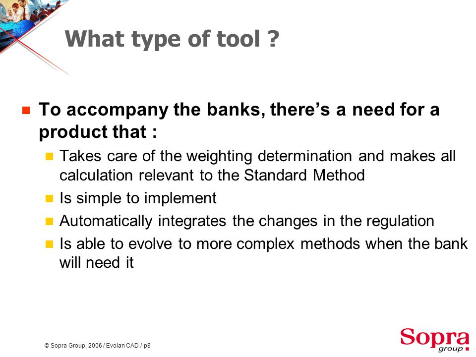 © Sopra Group, 2006 / Evolan CAD / p8 What type of tool .
