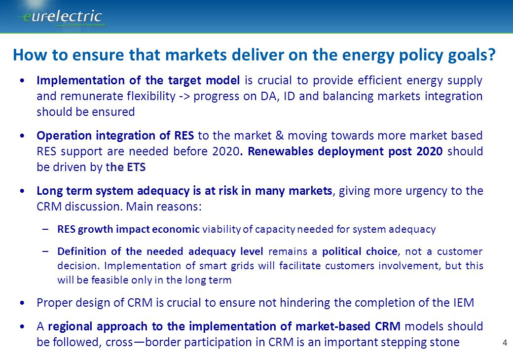 How to ensure that markets deliver on the energy policy goals? 4 Implementation of the target model is crucial to provide efficient energy supply and