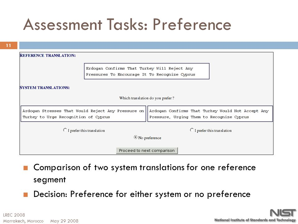 Assessment Tasks: Preference Comparison of two system translations for one reference segment Decision: Preference for either system or no preference M