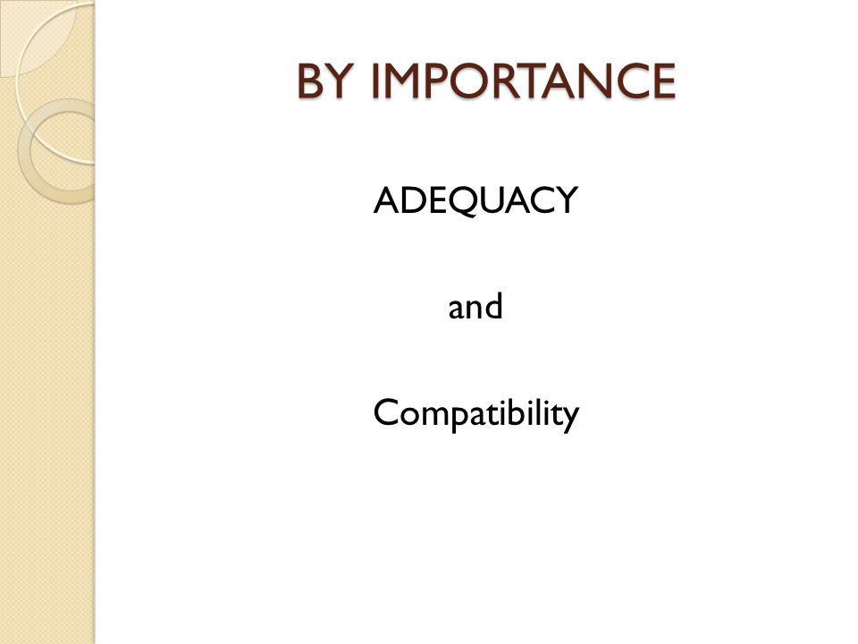 BY IMPORTANCE ADEQUACY and Compatibility