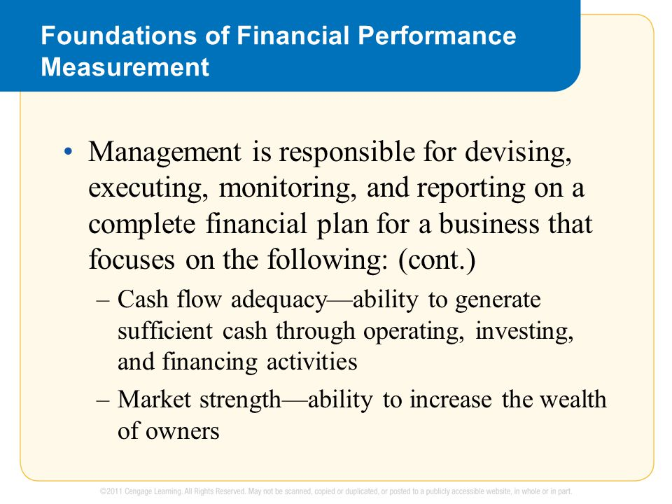 Foundations of Financial Performance Measurement Management is responsible for devising, executing, monitoring, and reporting on a complete financial