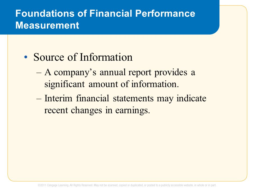 Foundations of Financial Performance Measurement Source of Information –A company's annual report provides a significant amount of information. –Inter