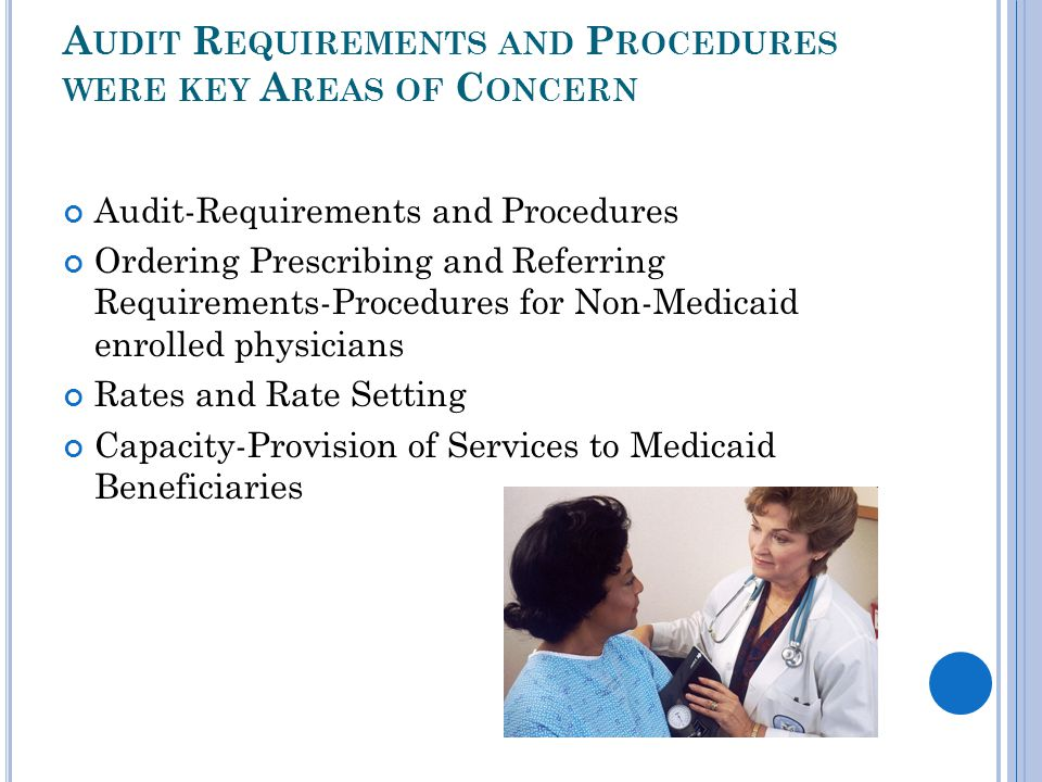 A UDIT R EQUIREMENTS AND P ROCEDURES WERE KEY A REAS OF C ONCERN Audit-Requirements and Procedures Ordering Prescribing and Referring Requirements-Pro