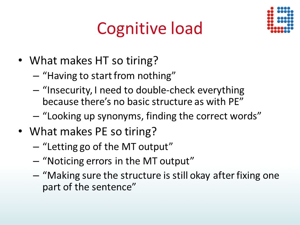 "Cognitive load What makes HT so tiring? – ""Having to start from nothing"" – ""Insecurity, I need to double-check everything because there's no basic str"