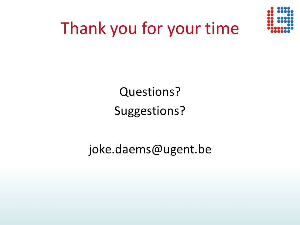 Thank you for your time Questions? Suggestions? joke.daems@ugent.be