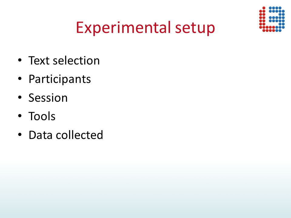 Experimental setup Text selection Participants Session Tools Data collected