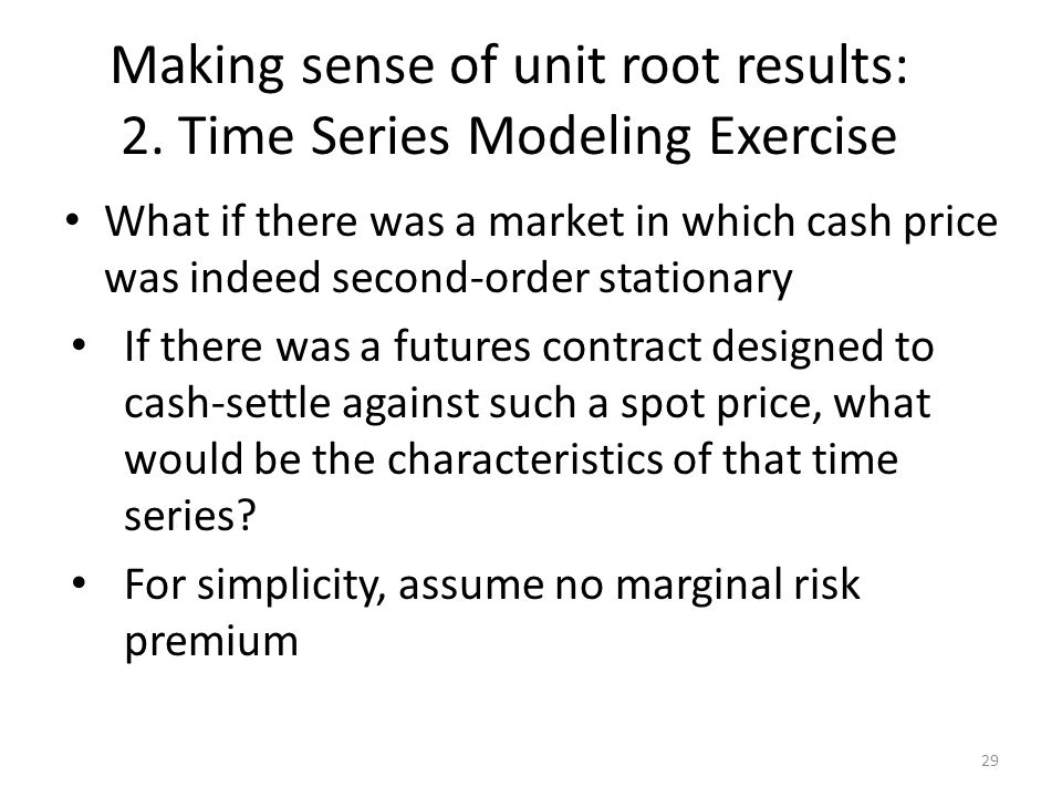 Making sense of unit root results: 2.