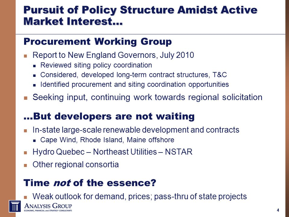 44 Pursuit of Policy Structure Amidst Active Market Interest… Procurement Working Group Report to New England Governors, July 2010 Reviewed siting policy coordination Considered, developed long-term contract structures, T&C Identified procurement and siting coordination opportunities Seeking input, continuing work towards regional solicitation …But developers are not waiting In-state large-scale renewable development and contracts Cape Wind, Rhode Island, Maine offshore Hydro Quebec – Northeast Utilities – NSTAR Other regional consortia Time not of the essence.