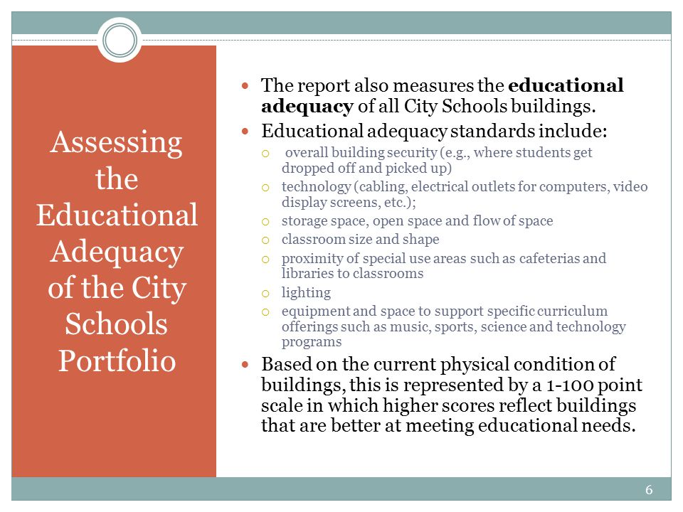 Assessing the Educational Adequacy of the City Schools Portfolio The report also measures the educational adequacy of all City Schools buildings.