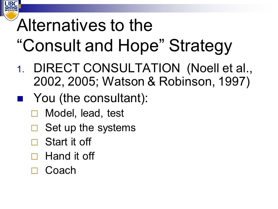 Alternatives to the Consult and Hope Strategy 1.