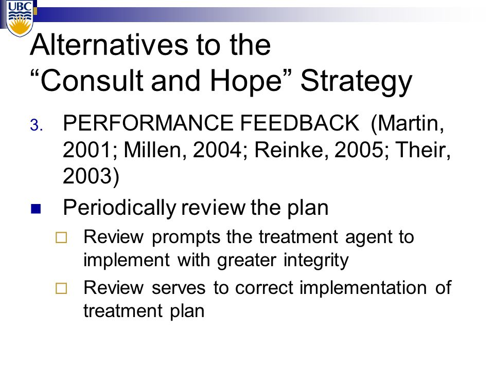 Alternatives to the Consult and Hope Strategy 3.